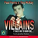 Villains Audiobook by Paul Ferris, Reg McKay Narrated by Robbie Macnab