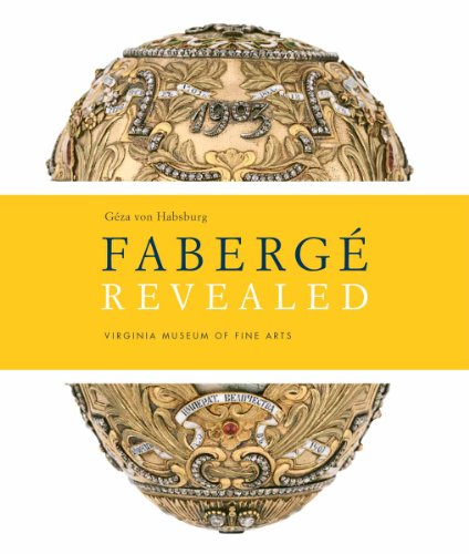 Faberge Revealed: at the Virginia Museum of Fine Arts /Anglais
