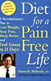 img - for Diet for a Pain-Free Life: A Revolutionary Plan to Lose Weight, Stop Pain, Sleep Better and Feel Great in 21 Days book / textbook / text book