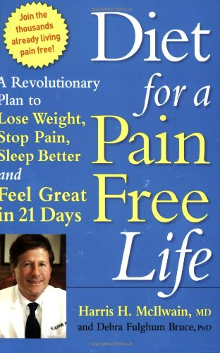 Diet For A Pain-Free Life: A Revolutionary Plan To Lose Weight, Stop Pain, Sleep Better And Feel Great In 21 Days front-934096