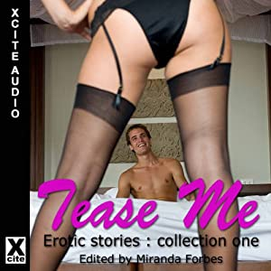 Tease Me: Erotic Stories Collection One | [Miranda Forbes]