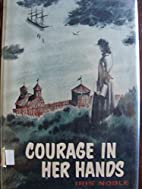 Courage in Her Hands by Iris Noble