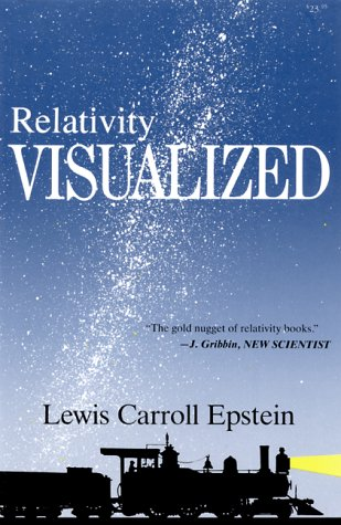 Relativity Visualized, by Lewis Carroll Epstein