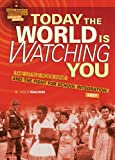 Today the World Is Watching You: The Little Rock Nine and the Fight for School Integration, 1957 (Civil Rights Struggles Around the World)