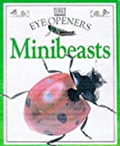 Mini Beasts (Eye Openers) (0751359521) by Royston, Angela