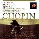 echange, troc Chopin, Ma, Ax, Frank - Polonaise Brillante / Cello Sonata / Piano Trio