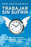 img - for Trabajar sin sufrir (Psicologia Y Salud (esfera)) (Spanish Edition) book / textbook / text book
