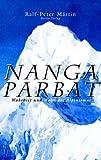 Nanga Parbat - Wahrheit und Wahn des Alpinismus -