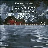 echange, troc Various Artists - Most Relaxing Jazz Guitar Music in Universe