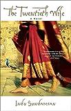 The Twentieth Wife: A Novel (0743428188) by Sundaresan, Indu