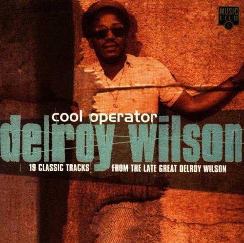 Delroy Wilson - Cool Operator - Zortam Music