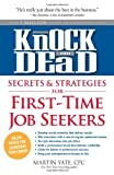 img - for Knock 'em Dead - Secrets & Strategies for First-Time Job Seekers (Knock 'em Dead: Secrets and Strategies from Insiders) book / textbook / text book