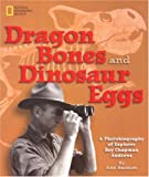img - for Dragon Bones and Dinosaur Eggs: A Photobiography of Explorer Roy Chapman Andrews (Photobiographies) book / textbook / text book