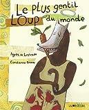 """Afficher """"Le Plus gentil loup du monde"""""""