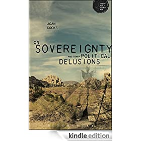 On Sovereignty and Other Political Delusions (Theory for a Global Age Series)