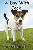 img - for A Day With Jack: The perfect bedtime story! book / textbook / text book