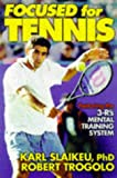 img - for Focused for Tennis: Featuring the 3-R's Mental Training System book / textbook / text book