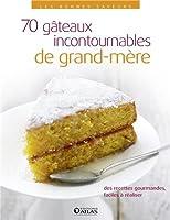 Les bonnes saveurs - 70 gâteaux incontournables de grand-mère