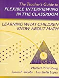 img - for Teacher's Guide to Flexible Interviewing in the Classroom, The: Learning What Children Know About Math book / textbook / text book