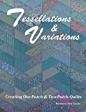 img - for Tessellations & Variations: Creating One-Patch & Two-Patch Quilts book / textbook / text book