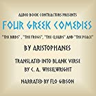Four Greek Comedies: 'The Birds', 'The Frogs', 'The Clouds', and 'The Peace' Hörbuch von  Aristophanes, C. A. Wheelwright (translator) Gesprochen von: Flo Gibson