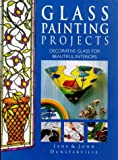 img - for Glass Painting Projects: Decorative Glass for Beautiful Interiors book / textbook / text book