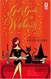 Girl's Guide To Witchcraft (Red Dress Ink Novels) (0373896077) by Mindy Klasky