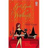 Girl's Guide To Witchcraft (Red Dress Ink Novels) ~ Mindy Klasky