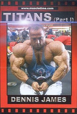 Titans Part 1 Dennis James Bodybuilding Training