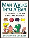 Man Walks Into A Bar: The Ultimate Collection of Jokes and One-Liners