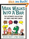 Man Walks Into A Bar: The Ultimate Co...
