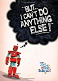 But I Cant Do Anything Else! The Art of Rob Schrab HC
