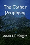 echange, troc Mark J.T. Griffin - The Cathar Prophecy: 1