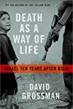 Death as a Way of Life: Israel Ten Years After Oslo (0374102112) by Grossman, David