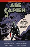 Abe Sapien Volume 2: The Devil Does Not Jest and Other Stories (1595829253) by Mignola, Mike