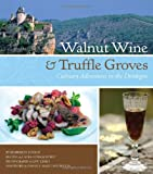 bookshop cuisine  Walnut Wine and Truffle Groves   because we all love reading blogs about life in France