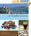 Walnut Wine and Truffle Groves: Culin...