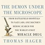 The Demon Under The Microscope (       UNABRIDGED) by Thomas Hager Narrated by Stephen Hoye
