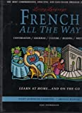 French All The Way: Learn at Home and On the Go (The Living Language Series): Book and Cassettes (0517583682) by Living Language
