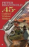 img - for .45-Caliber Widow Maker book / textbook / text book