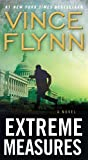 Extreme Measures: A Thriller (The Mitch Rapp Series Book 11)