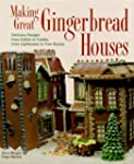 Making Great Gingerbread Houses: Deli...