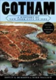 Image of Gotham: A History of New York City to 1898 (The History of NYC Series)