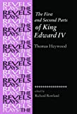 img - for The First and Second Parts of King Edward IV: By Thomas Heywood (Revels Plays) book / textbook / text book