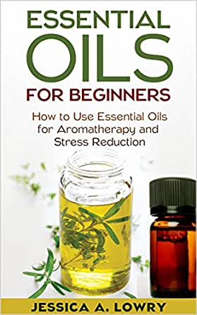 Essential Oils For Beginners How To Use Essential Oils