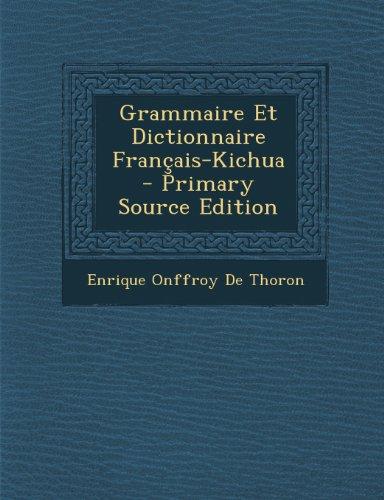 Grammaire Et Dictionnaire Francais-Kichua