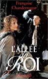 L'allée du roi (French Edition) (2260013783) by Chandernagor, Françoise