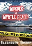Murder At Myrtle Beach (Sisters Week Series)