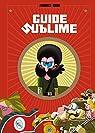 Guide sublime, tome 1 par Erre