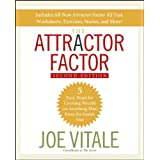 The Attractor Factor: 5 Easy Steps for Creating Wealth (or Anything Else) From the Inside Out ~ Joe Vitale
